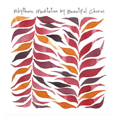 Rhythmic Meditation by Beautiful Chorus