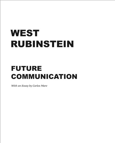 "West Rubinstein Solo Exhibition Catalog ""Future Communication"""