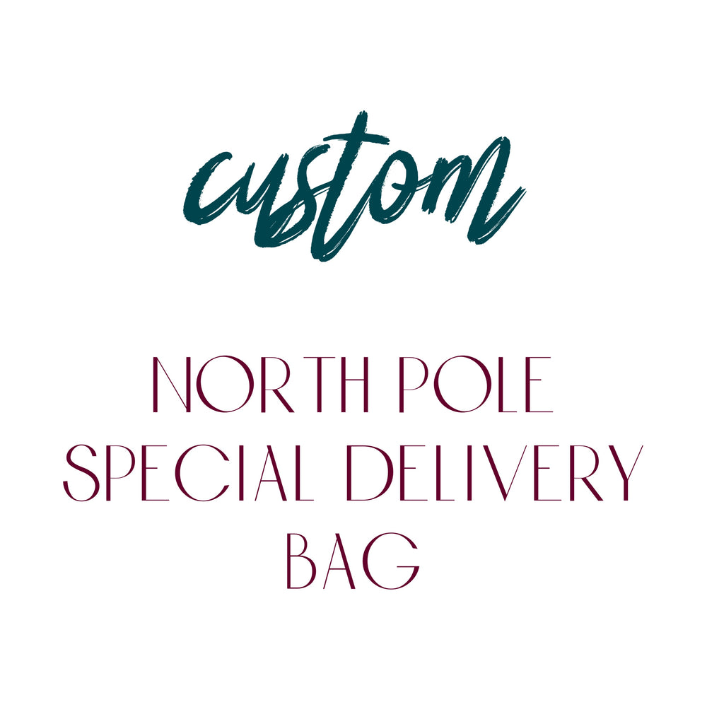 Custom North Pole Special Delivery Bag