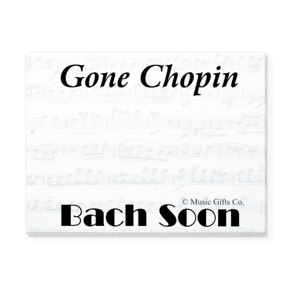 Gone Chopin, Bach Soon Post It Notes