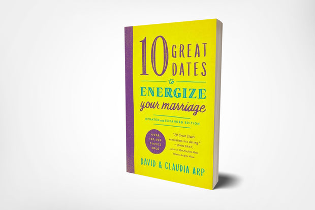 the book cover of 10 great dates to energize your marriage by david and claudia arp, updated and expanded version