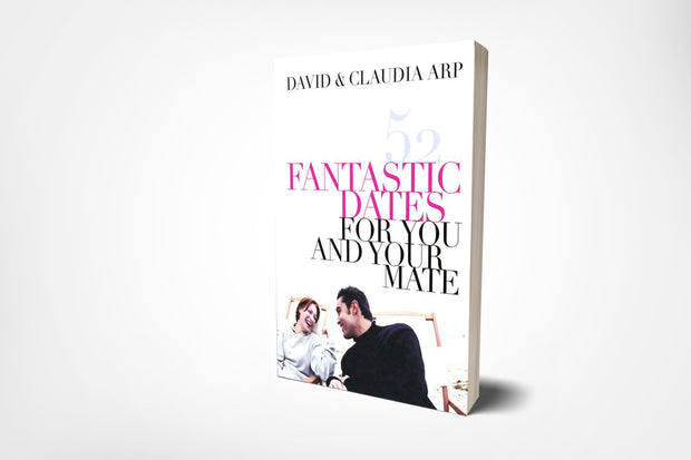 book cover of 52 fantastic dates for you and your mate by david arp and claudia arp