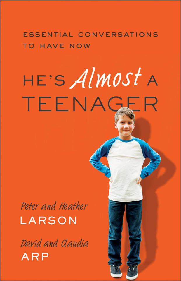 He's Almost a Teenager - Essential Conversations to Have Now
