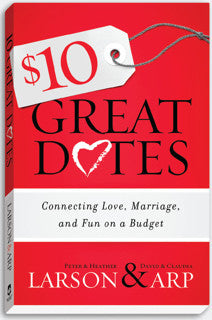 $10 Great Dates: Connecting Love, Marriage and Fun on a Budget