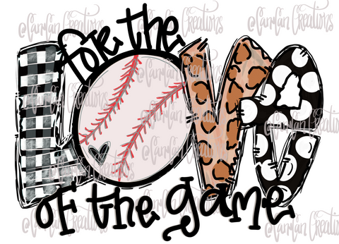 For Love of the Game (Baseball) - Heat Transfer/Sublimation Transfer