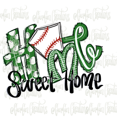 Home Sweet Home (Basebal/Green) - Heat Transfer/Sublimation Transfer