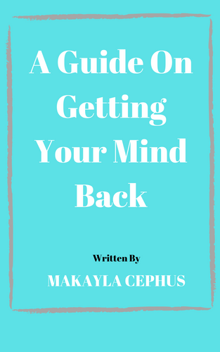A Guide On Getting Your Mind Back