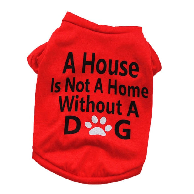 A house is not a home dog tee - Urban Pets