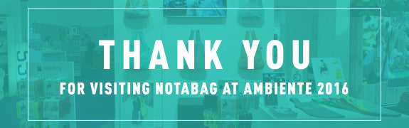 Thank you for visiting Notabag at Ambiente 2016