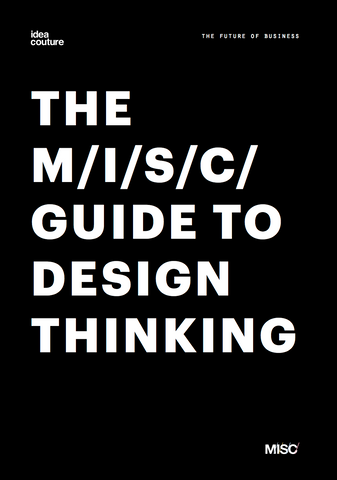 The MISC Guide to Design Thinking