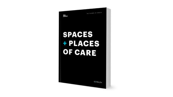 Preview - The Futures of Health: Spaces + Places of Care