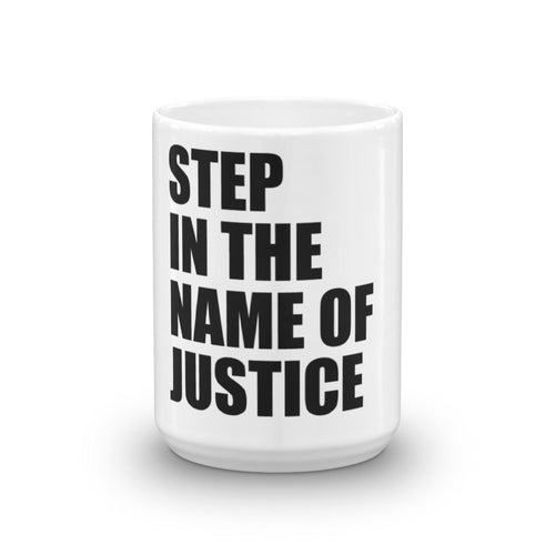 Step In The Name of Justice Mug