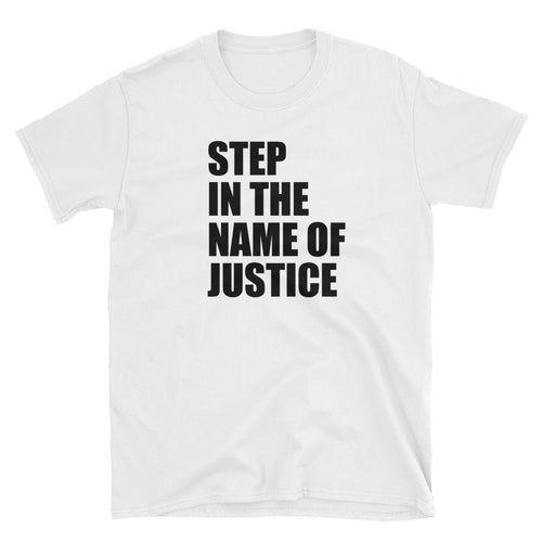 Step In The Name of Justice Unisex T-Shirt