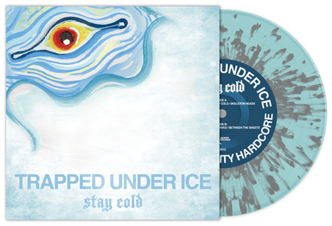 "Trapped Under Ice ""Stay Cold"" 7"" Blue Grey Vinyl"