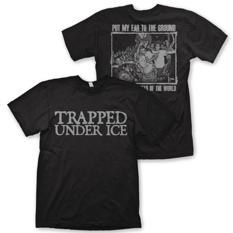"Trapped Under Ice ""Ear To The Ground"" Tee"