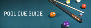 A Guide to Pool Cues