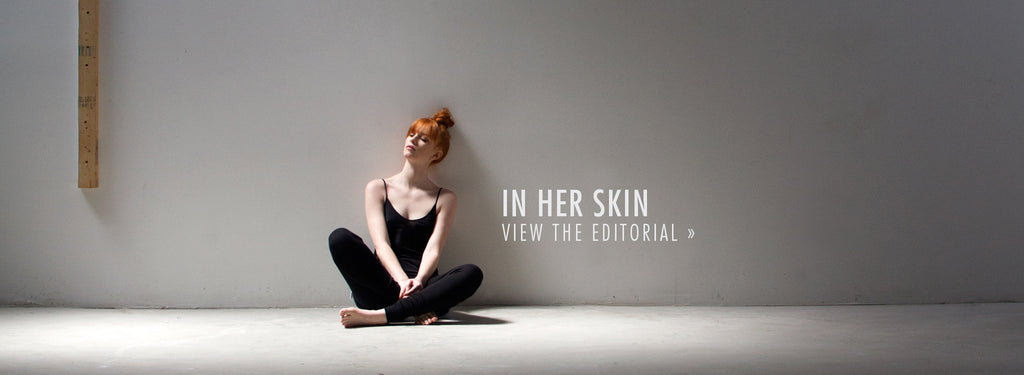 In Her Skin: Basics Editorial