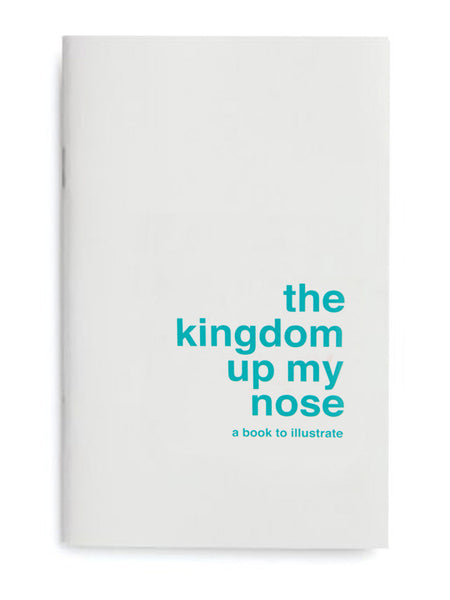 The Kingdom Up My Nose by Supereditions