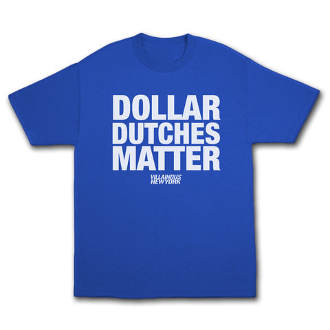 """Dollar Dutches Matter"" Tee"