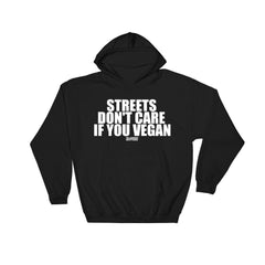 Streets Don't Care If You Vegan Hoodie