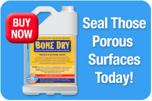 Bone Dry by Wet & Forget to Seal Porous Surfaces