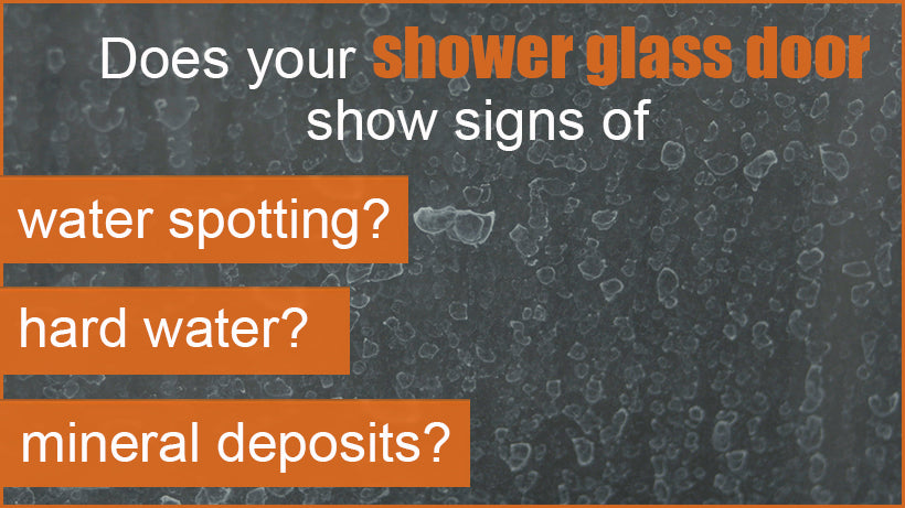 Do You Have  Problem With Water Spotting On Your Shower Door?