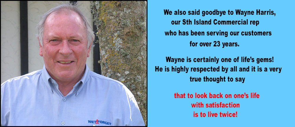 Farewell to Wayne Harris of Wet and Forget for over 23 years