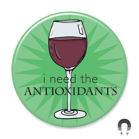 Badge Bomb I Need the Antioxidants Wine Magnet by Seltzer Goods