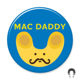 Mac Daddy Magnet