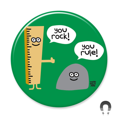 You Rock You Rule Big Magnet