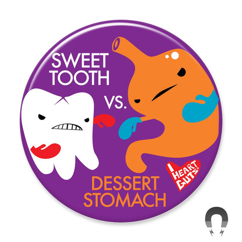 Sweet Tooth vs. Dessert Stomach - Big Magnet
