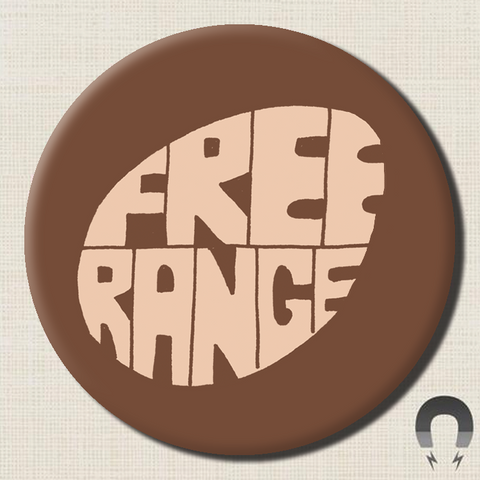 Free Range Big Magnet by Kate Sutton