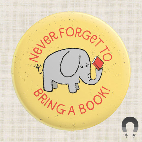 Never Forget To Bring A Book Big Magnet