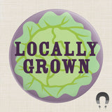 Locally Grown Magnet