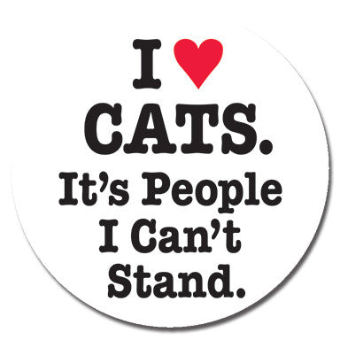 "I Heart Cats It's People I Can't Stand 1.25"" Button"