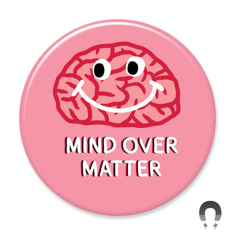 Mind Over Matter Big Magnet