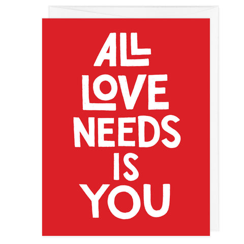 All Love Needs Is You Greeting Card