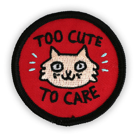 Too Cute To Care Patch