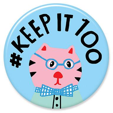 Keep It 100 Cat Button by Lisa Congdon