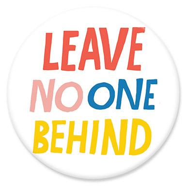Leave No One Behind Button by Lisa Congdon