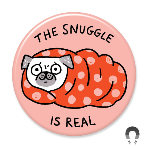 The Snuggle is Real Pug Big Magnet