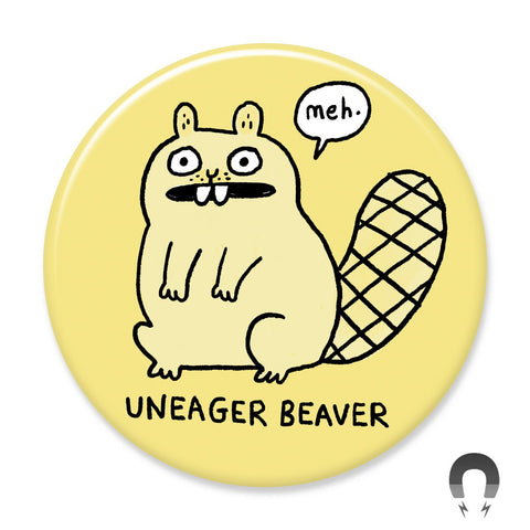 Uneager Beaver Big Magnet