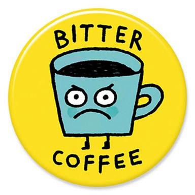 Bitter Coffee Button by Gemma Correll