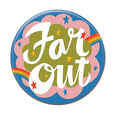 "Far Out 1.25"" Button"