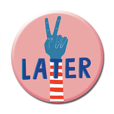 "Later 1.25"" Button"