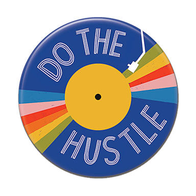 "Do the Hustle 1.25"" Button"