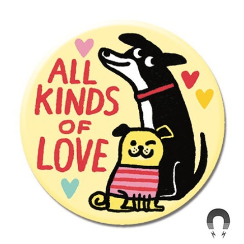 All Kinds of Love Big Magnet