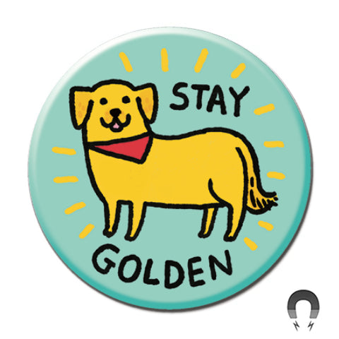 Stay Golden Big Magnet