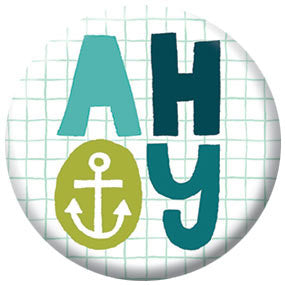 Allison Cole Ahoy 1 inch Button