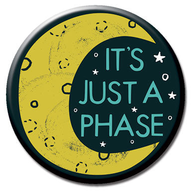 "It's Just a Phase 1.25"" Button"